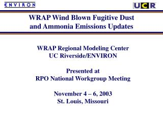 WRAP Regional Modeling Center UC Riverside/ENVIRON Presented at RPO National Workgroup Meeting