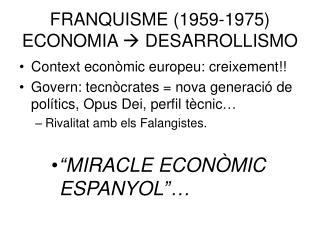 FRANQUISME (1959-1975) ECONOMIA   DESARROLLISMO