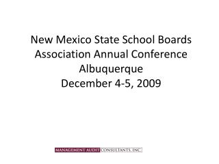 New Mexico State School Boards Association Annual Conference Albuquerque December 4-5, 2009
