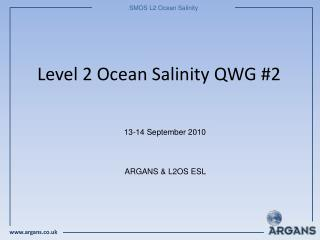 Level 2 Ocean Salinity QWG #2