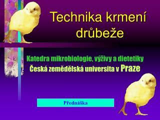 Katedra mikrobiologie, výživy a dietetiky Česká zemědělská universita v  Praze