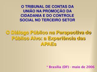 * Brasília (DF) - maio de 2006