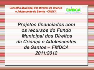Conselho Municipal dos Direitos da Crian�a  e Adolescente de Santos - CMDCA