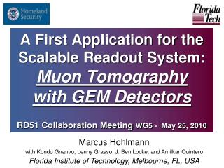 A First Application for the Scalable Readout System:  Muon Tomography  with GEM Detectors   RD51 Collaboration Meeting W