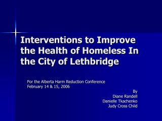 Interventions to Improve the Health of Homeless In the City of Lethbridge