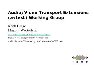 Audio/Video Transport Extensions (avtext) Working Group