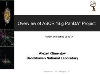 "Overview of ASCR  ""Big  PanDA ""  Project"