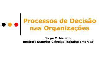 Processos de Decisão nas Organizações