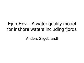 FjordEnv – A water quality model for inshore waters including fjords
