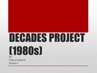 DECADES PROJECT (1980s)