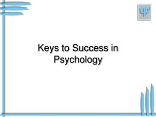 Keys to Success in Psychology