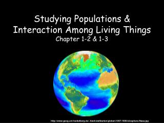 Studying Populations   Interaction Among Living Things  Chapter 1-2  1-3