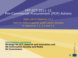 FP7-ICT-2011-12 Pre-Commercial Procurement PCP Actions   Open call in Objective 11.1   Calls for PCPs in specific public