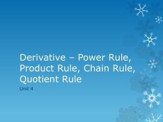 Derivative – Power Rule, Product Rule, Chain Rule, Quotient Rule