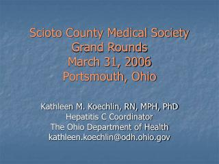 Scioto County Medical Society Grand Rounds March 31, 2006 Portsmouth, Ohio