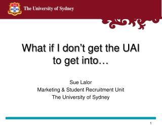 What if I don't get the UAI  to get into…