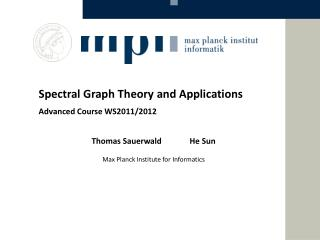 Spectral Graph Theory and Applications Advanced Course WS2011/2012