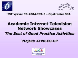 Academic Internet Television Network Showcases  The Best of Good Practice Activities