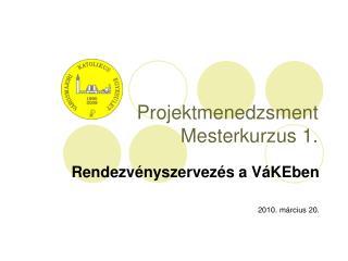 Projektmenedzsment Mesterkurzus 1.