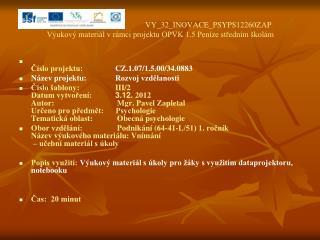 VY_32_INOVACE_PSYPS12260ZAP Výukový materiál v rámci projektu OPVK 1.5 Peníze středním školám
