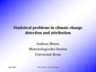 Statistical problems in climate change detection and attribution