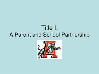 Title I: A Parent and School Partnership
