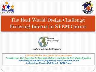The Real World Design Challenge:  Fostering Interest in STEM Careers