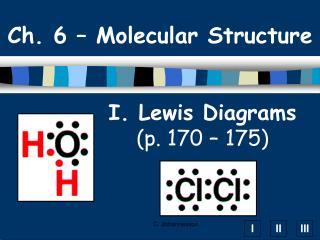 I. Lewis Diagrams p. 170   175