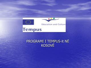 PROGRAMI I TEMPUS-it N Ё   KOSOV Ё