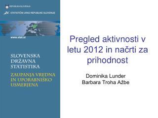 Pregled aktivnosti v letu 2012 in načrti za prihodnost