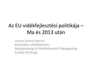 Az EU vidékfejlesztési politikája – Ma és 2013 után