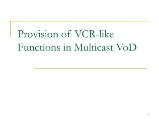 Provision of VCR-like Functions in Multicast VoD