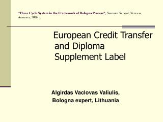 """Three Cycle System in the Framework of Bologna Process"", Summer School, Yerevan, Armenia, 2008"