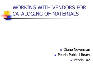 WORKING WITH VENDORS FOR CATALOGING OF MATERIALS