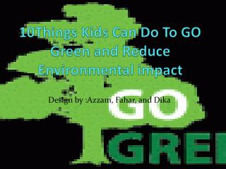 10Things Kids Can Do To GO Green and Reduce Environmental impact
