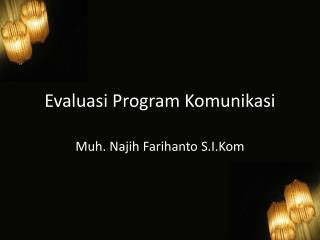Evaluasi  Program  Komunikasi