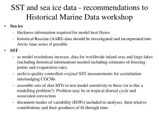 SST and sea ice data - recommendations to Historical Marine Data workshop