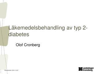 L�kemedelsbehandling av typ 2-diabetes