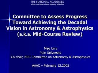 Meg Urry Yale University Co-chair, NRC Committee on Astronomy & Astrophysics