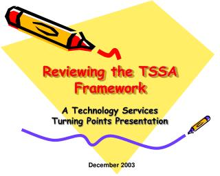 Reviewing the TSSA Framework