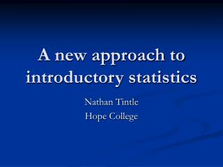 A new approach to introductory statistics