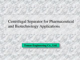 Centrifugal Separator for Pharmaceutical and Biotechnology Applications