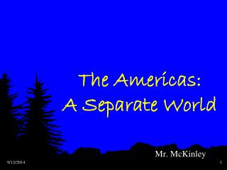 The Americas:   A Separate World