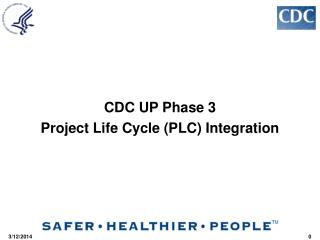CDC UP Phase 3 Project Life Cycle PLC Integration