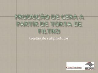 Produção de Cera a partir de torta de filtro
