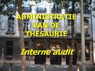 ADMINISTRATIE VAN DE THESAURIE Interne audit