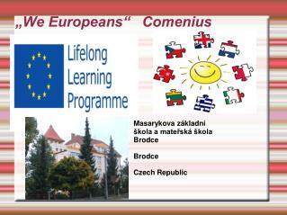 """""""We Europeans""""   Comenius"""
