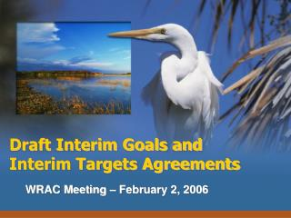Draft Interim Goals and Interim Targets Agreements