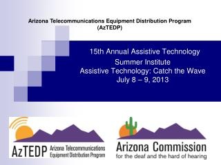 Arizona Telecommunications Equipment Distribution Program (AzTEDP)