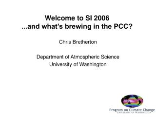 Welcome to SI 2006 ...and what's brewing in the PCC?